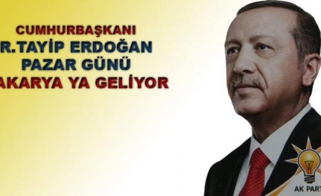 Cumhurbaşkanı Erdoğan Sakarya'ya geliyor.