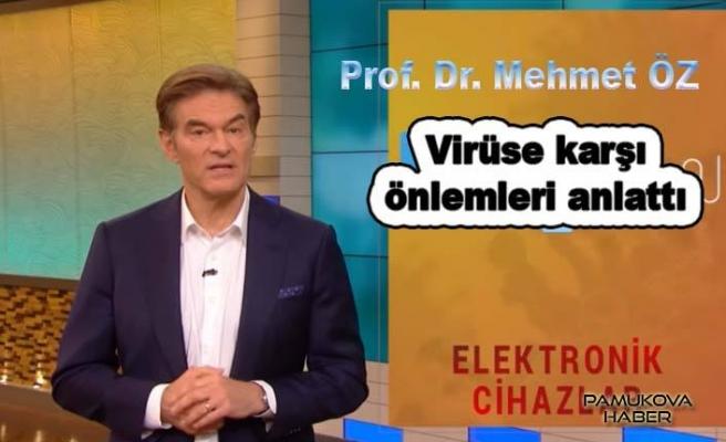 Doktor Mehmet Öz, Koronavirüse karşı tedbirleri anlattı.