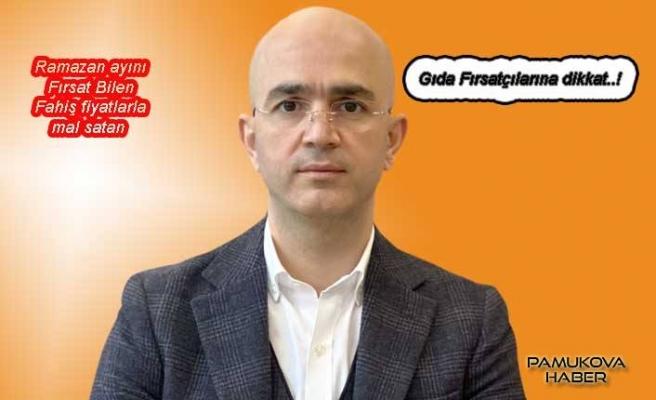 Serbes: Ramazanda gıda fırsatçıları değil, üretici ve tüketici kazanmalı
