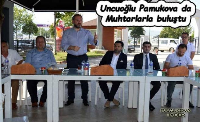 Recep Uncuoğlu Pamukova da muhtar ve esnaflarla buluştu.