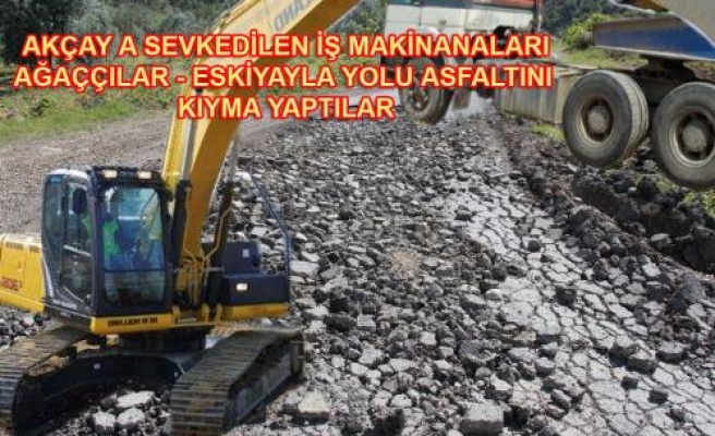 Akçay Barajı için bölgeye gönderilen iş makineleri yolları kıyma yaptılar.