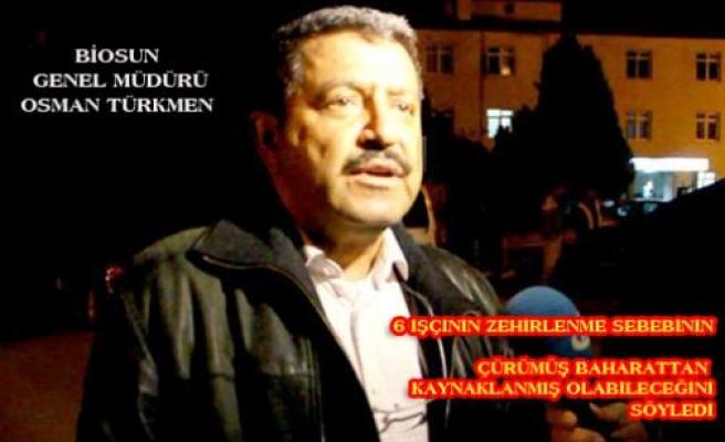 Biosun Genel Müdürü Türkmen zehirlenen işçilerle ilgili konuştu