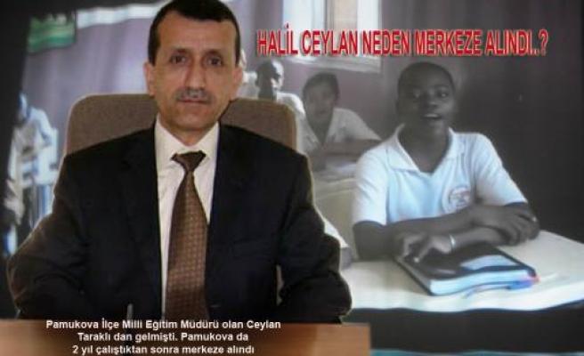 Halil Ceylan Neden Sakarya İl Milli Eğitim'de görevlendirildi?