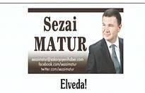 Sezai Matur gazeteye veda etti.