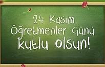 24 Kasım Öğretmenler Günü kutlamaları...