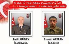 Suriye'den acı haber 2 askerimiz şehit oldu. 2 askerimiz yaralandı.