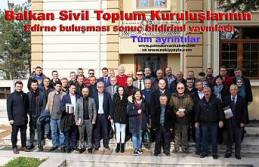 Edirne de Balkan STK buluşması sonuç bildirimi...