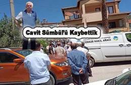 Cavit Sümbül'ü kaybettik.