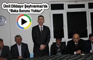 Ümit Dikbayır Şeyhvarmaz'da 'bu ülkede beka...