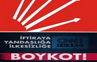CHP CNN Türk'ü Boykot etti.