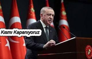 Cumhurbaşkanı Erdoğan kısmi kapanma ile ilgili...