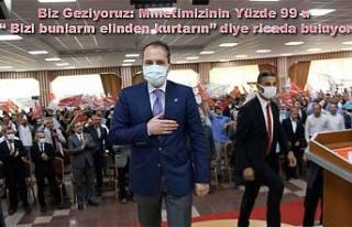 Fatih Erbakan, 'Millet bunların elinden bizi kurtarın...