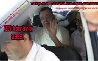 Türkiye ve ABD arasında krize neden olan papaz Brunson serbest bırakıldı.