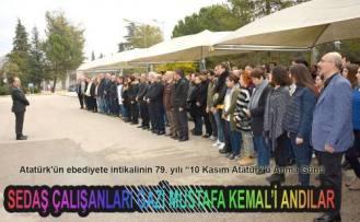 Sedaş Çalışanları Gazi Mustafa Kemal'i Andılar.