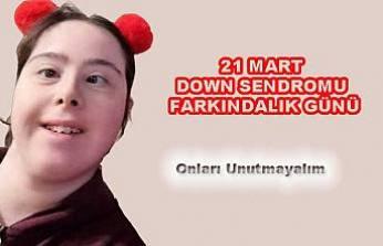 Bugün 21 Mart Down Sendromu Farkındalık günü
