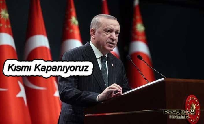 Cumhurbaşkanı Erdoğan kısmi kapanma ile ilgili detayları açıkladı;