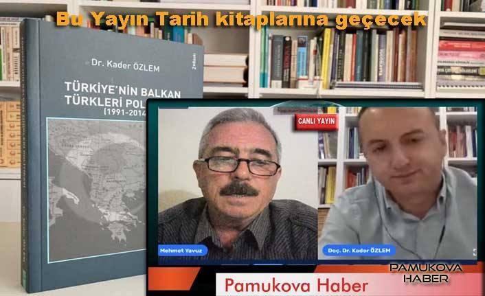 Balkanlar ve Rumeli Türkleri tarihini Kader Özlem'den dinledik.